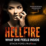 Hellfire: What She Feels Inside: Paranormal Romance Series, Book 2 | Third Cousins,Stacia Ford