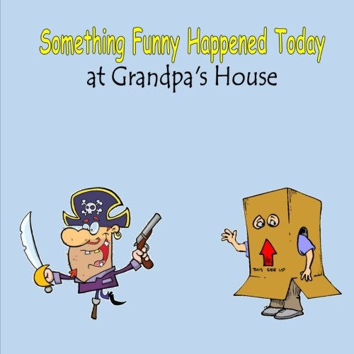 Something Funny Happened Today at Grandpa's House pdf