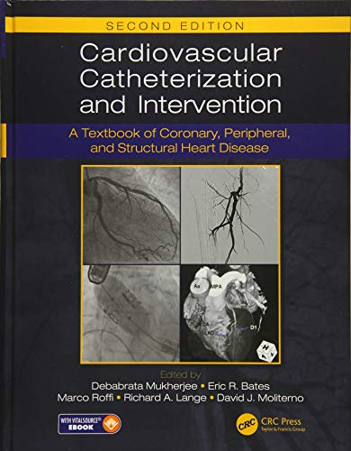 (Cardiovascular Catheterization and Intervention: A Textbook of Coronary, Peripheral, and Structural Heart Disease, Second Edition)