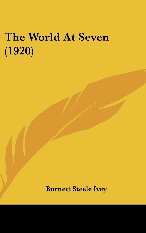 Read Online The World At Seven (1920) pdf epub
