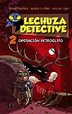img - for Lechuza Detective 2: Operaci n Petroglifo book / textbook / text book