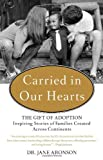 Image of Carried in Our Hearts: The Gift of Adoption: Inspiring Stories of Families Created Across Continents