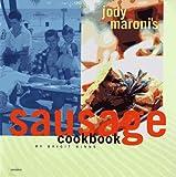 Jody Maroni Sausage Cookbook, Brigit L. Binns, 0789301091