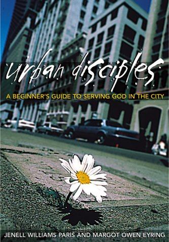 Urban Disciples: A Beginner's Guide to Serving God in the City