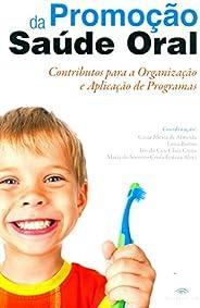 Promoção da Saúde Oral. Contributos Para a Organização e Aplicação de Programas