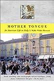 Mother Tongue, Wallis Wilde-Menozzi, 0865476705