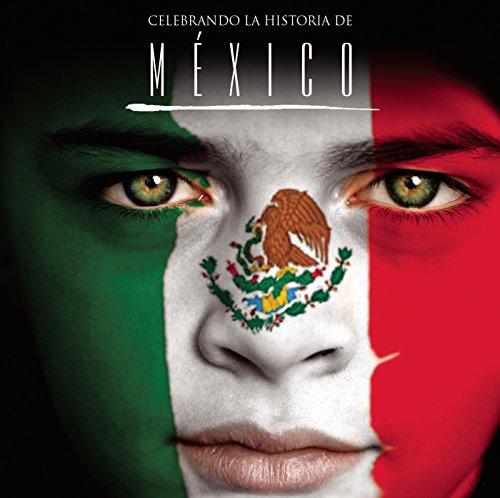 ... Celebrando La Historia De México