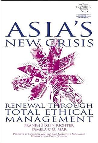 Asia's New Crisis: Renewal Through Total Ethical Management: Richter,  Frank-Jürgen, Mar, Pamela C. M., Schwab, Klaus: 9780470821299: Amazon.com:  Books