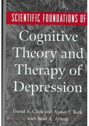 [Scientific Foundations of Cognitive Theory and Therapy of Depression] (By: David A. Clark) [published: May, 1999]