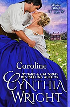 Caroline (Rakes & Rebels: The Beauvisage Family Book 2) by [Wright, Cynthia]