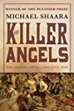 The Killer Angels: The Classic Novel of the Civil War 1st (first) Edition by Shaara, Michael published by Ballantine Books (1996) Paperback