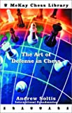 The Art of Defense in Chess, Andrew Soltis and Random House Value Publishing Staff, 0679141081