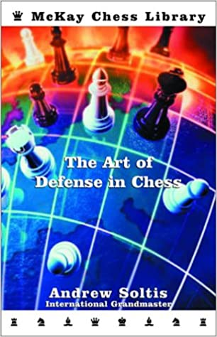 The Art Of Defense In Chess Andrew Soltis 9780679141082 Amazon Books