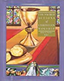 The Sacred Actions of Christian Worship (Complete Library of Christian Worship)