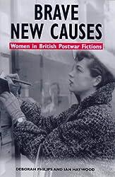 Brave New Causes: Women in British Postwar Fictions