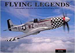 Flying Legends: A Photographic Study Of The Great Piston Combat Aircraft Of Wwii por John Dibbs epub
