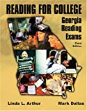 Reading for College : Georgia Reading Exams, Arthur, Linda L. and Dallas, Mark, 0757520189