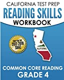 CALIFORNIA TEST PREP Reading Skills Workbook Common Core Reading Grade 4: Preparation for the Smarter Balanced (SBAC) Assessments