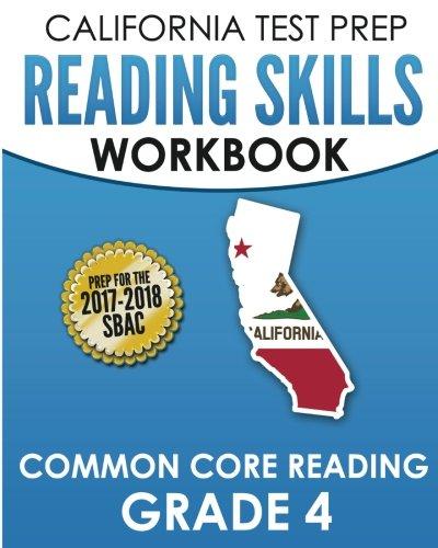 CALIFORNIA TEST PREP Reading Skills Workbook Common Core Reading Grade 4: Preparation for the Smarter Balanced (SBAC) Assessments