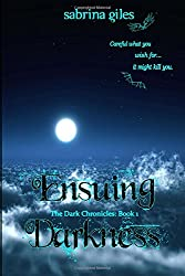 Ensuing Darkness (The Dark Chronicles)