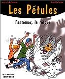 """Afficher """"Petules - fantomor le retour (Les)"""""""