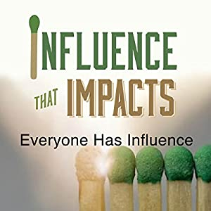 Influence That Impacts: Everyone Has Influence Speech