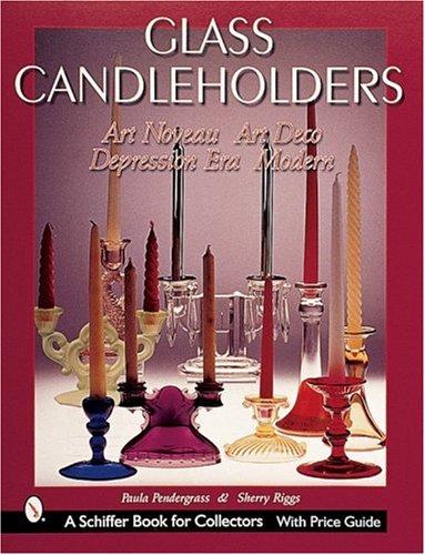 - Glass Candle Holders: Art Nouveau, Art Deco, Depression Era, Modern (Schiffer Military History)