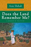 Does the Land Remember Me?, Aziz Shihab, 0815608624