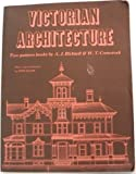 Victorian Architecture, A. J. Bicknell and William T. Comstock, 0892570016