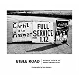 Bible Road: Signs of Faith in the American Landscape ~ Sam Fentress
