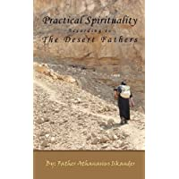 Practical Spirituality According to the Desert Fathers