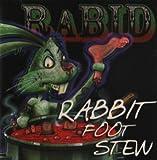 Rabbit Foot Stew by Rabid (2008-08-02)