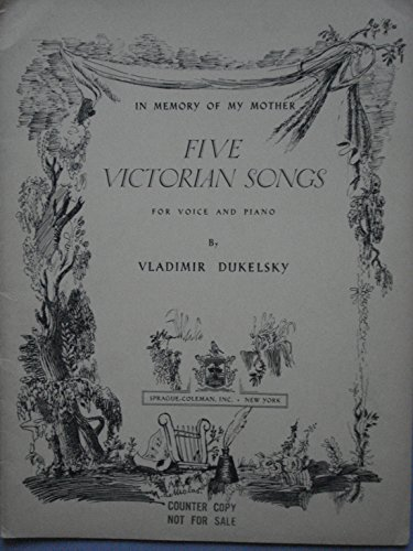 Five Victorian Songs for Voice and Piano (b flat to f), Vladimir Dukelsky (Pen Name for Vernon Duke) (