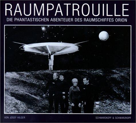 Raumpatrouille: Die phantastischen Abenteuer des Raumschiffes Orion