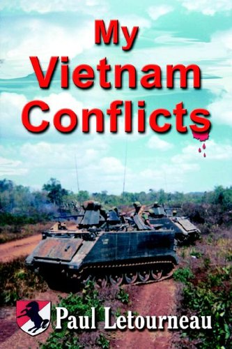 Download MY VIETNAM CONFLICTS: A Story About Real People Who Were Soldiers, Not Because They Wanted to Be, But Because They Were Called ebook