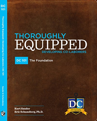 Thoroughly Equipped: A Disciple-Making Curriculum (DC101: The Foundation)