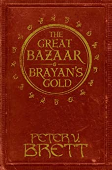 The Great Bazaar and Brayan's Gold: Stories from The Demon Cycle series by [Brett, Peter V.]
