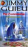 Un plan d'extermination par Guieu