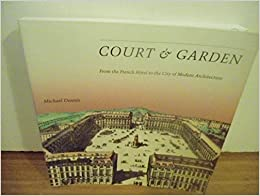 Court and Garden: From the French Hotel to the City of Modern Architecture (The Graham Foundation / MIT Press Series in Contemporary Architectural Discourse)