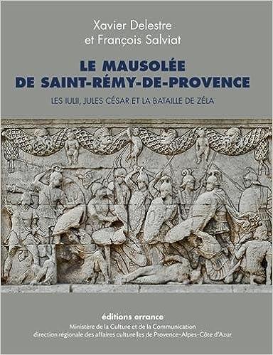 Livre en pdf gratuit Le mausolée de Saint-Rémy-de-Provence : Les Iulii, Jules César et la bataille de Zéla