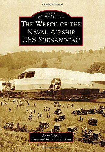 The Wreck of the Naval Airship USS Shenandoah (Images of Aviation)