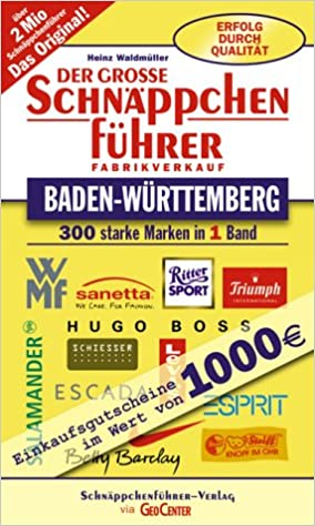Küchen fabrikverkauf baden württemberg  Der große Schnäppchenführer Baden-Württemberg. 300 starke Marken in ...