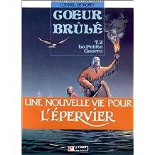 COEUR-BRULÉ T02 : LA PETITE GUERRE