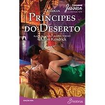 Príncipes do Deserto: Harlequin Jessica Clássicos - ed.04
