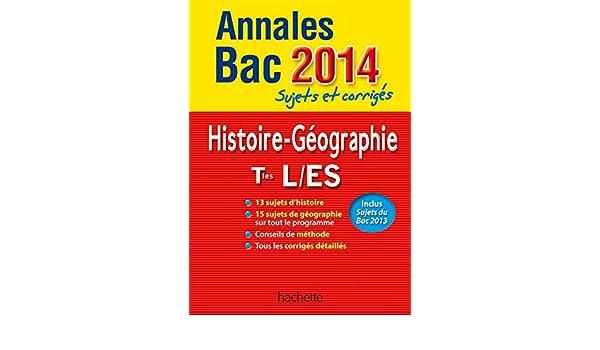 Annales Bac 2014 sujets et corrigés - Histoire-Géographie Terminales L, ES: 9782011611666: Amazon.com: Books
