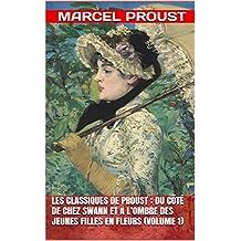 Les Classiques de Proust : Du côté de chez Swann et À l'ombre des jeunes filles en fleurs (volume 1) (French Edition)