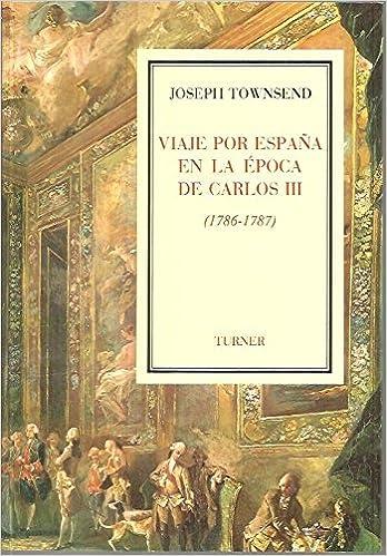 Viaje por España en la epoca de Carlos III 1786-1787: Amazon.es ...