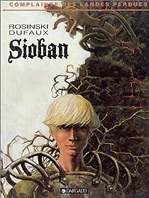 Complainte des Landes perdues - Cycle 1, tome 1 : Sioban par Dufaux