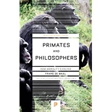 Primates and Philosophers: How Morality Evolved: How Morality Evolved (Princeton Science Library)
