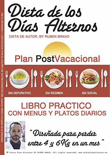 Dieta de los Das Alternos Plan PostVacacional: Libro Prctico Recetas 4 semanas (Spanish Edition)